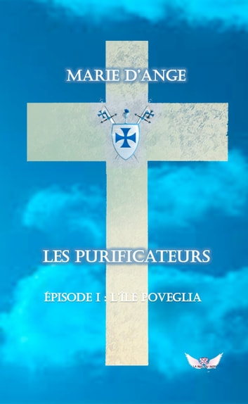 Les Purificateurs - Episode 1 : L'île Poveglia ebook by Marie d'Ange