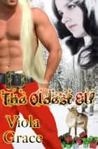 The Oldest Elf ebook by Viola Grace
