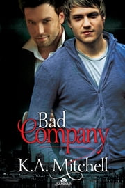 Bad Company ebook by K.A. Mitchell