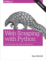 Web Scraping with Python - Collecting More Data from the Modern Web ebook by Ryan Mitchell