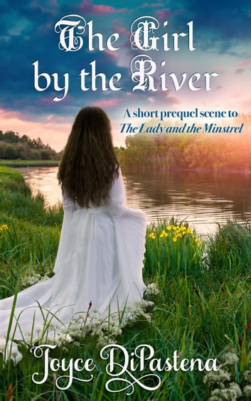 The Girl by the River ebook by Joyce DiPastena