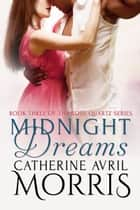 Midnight Dreams ebook by Catherine Avril Morris