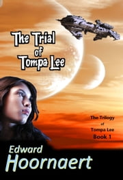 The Trial of Tompa Lee ebook by Edward Hoornaert