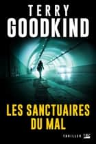 Les Sanctuaires du Mal ebook by Terry Goodkind