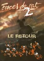 Faces de Rat - Tome 02 - Le retour eBook by Ptiluc