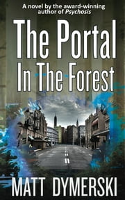 The Portal in the Forest ebook by Matt Dymerski