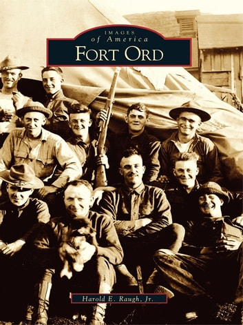 Fort Ord ebook by Harold E. Raugh Jr.