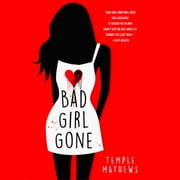 Bad Girl Gone - A Novel audiobook by Temple Mathews