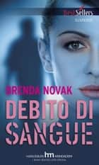 Debito di sangue ebook by Brenda Novak
