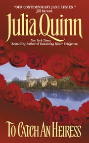To Catch an Heiress ebook by Julia Quinn