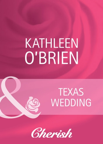 Texas Wedding (Mills & Boon Cherish) ebook by Kathleen O'Brien