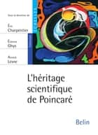 L'héritage scientifique de Poincaré eBook by Eric Charpentier, Etienne Ghys