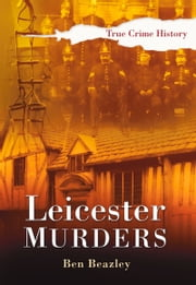 Leicester Murders ebook by Ben Beazley