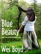 Blue Beauty ebook by Wes Boyd