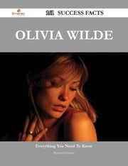 Olivia Wilde 161 Success Facts - Everything you need to know about Olivia Wilde ebook by Benjamin Garrett