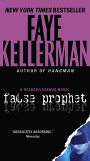 False Prophet - A Decker/Lazarus Novel ebook by Faye Kellerman