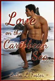 Love on the Caribbean Sea ebook by Erika L. Foster