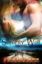 Sorority Wolf ebook by Rebecca Royce