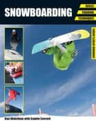 Snowboarding ebook by Dan Wakeham,Sophie Everard Sophie Everard