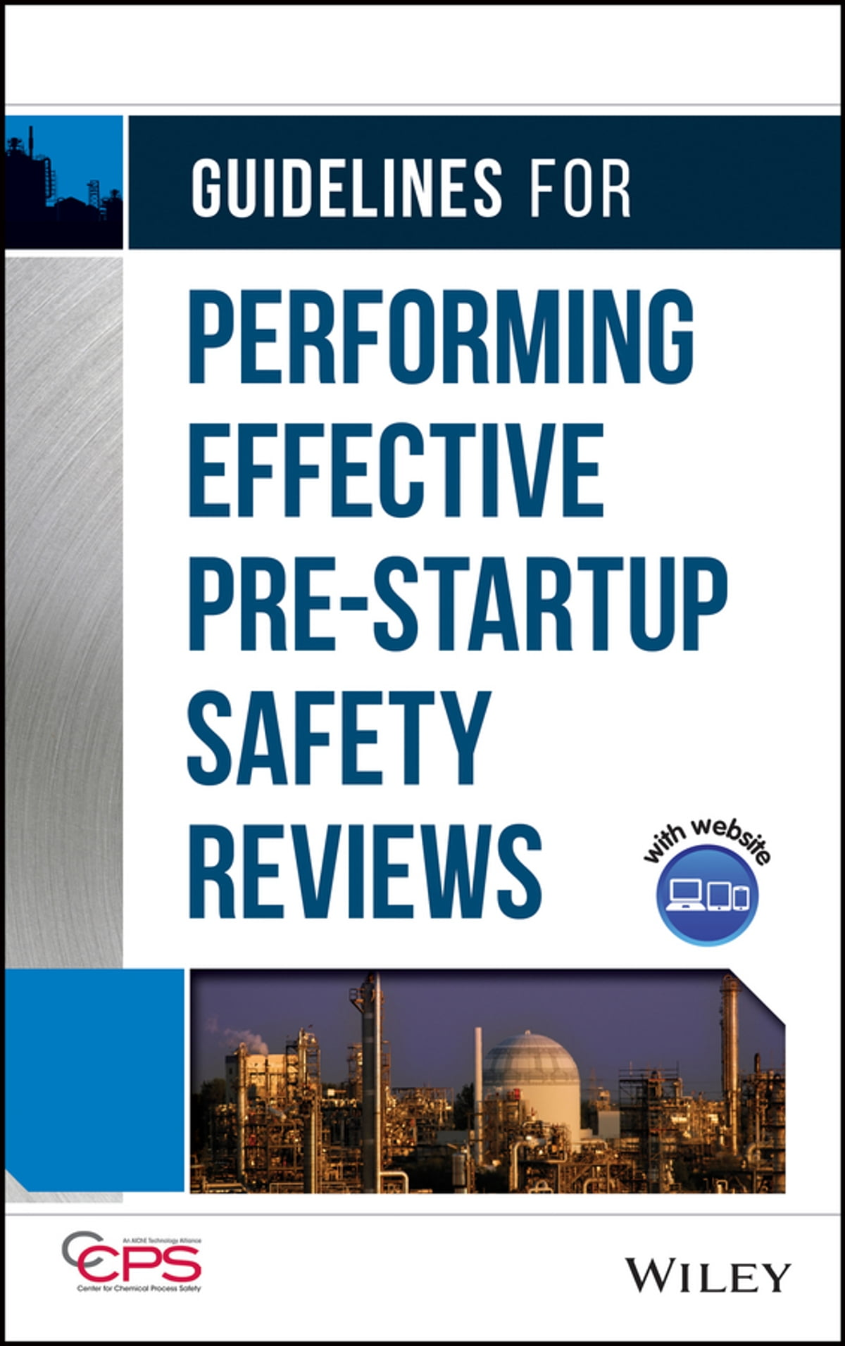 Guidelines For Performing Effective Pre Startup Safety Reviews Ebook By Ccps Center For Chemical Process Safety 9781118215531 Rakuten Kobo United States