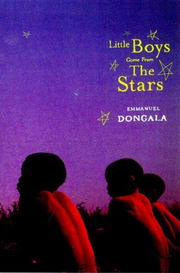 Little Boys Come from the Stars ebook by Emmanuel Dongala