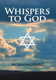 Whispers to God ebook by Morningstar7