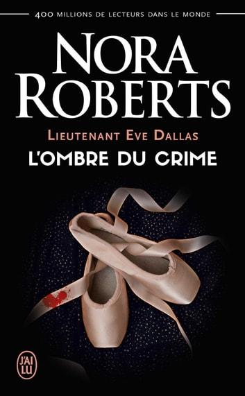 Lieutenant Eve Dallas tome (Tome 31.5) - L'ombre du crime ebook by Nora Roberts
