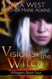 Visions of the Witch ebook by Tara West,Heather Marie Adkins