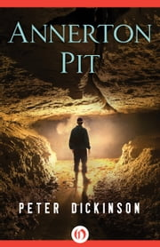 Annerton Pit ebook by Peter Dickinson