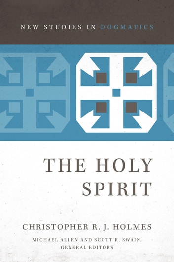 The Holy Spirit ebook by Christopher R. J. Holmes,Michael Allen,Scott R. Swain