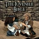 The Juvenile Bible audiobook by Anonymous