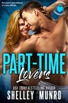 Part-Time Lovers ebook by Shelley Munro