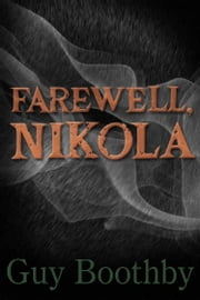 Farewell, Nikola ebook by Guy Boothby