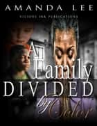 A Family Divided by Color ebook by Amanda Lee