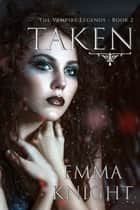 Taken eBook by Emma Knight