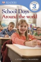 School Days Around the World ebook by Catherine Chambers, DK