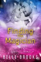 Finding the Magician - Thirty Days, #3 ebook by Belle Brooks