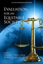 Evaluation for an Equitable Society ebook by Stewart I. Donaldson, Robert Picciotto
