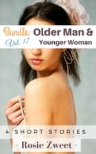 Bundle: Older Man & Younger Woman Vol. 17 (4 short stories) ebook by Rosie Zweet