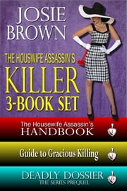 The Housewife Assassin's Killer 3-Book Set - A Funny Romantic Mystery ebook by Josie Brown