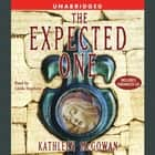 The Expected One - A Novel audiobook by Kathleen McGowan