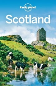 Lonely Planet Scotland ebook by Lonely Planet,Neil Wilson,Andy Symington