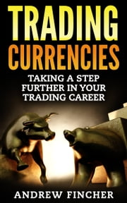 Trading Currencies ebook by Andrew Fincher