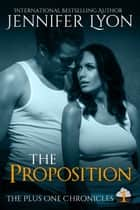 The Proposition ebook by Jennifer Lyon