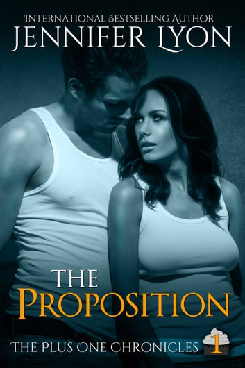 The Proposition - Book One ebook by Jennifer Lyon