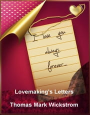 Lovemaking's Letters ebook by Thomas Mark Wickstrom