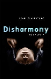 The Laeduin: Disharmony Book 2 ebook by Leah Giarratano