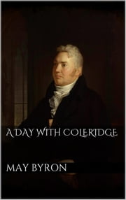 A Day with Coleridge ebook by May Byron