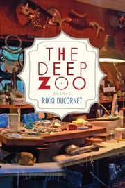 The Deep Zoo ebook by Rikki Ducornet