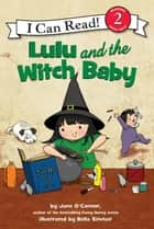 Lulu and the Witch Baby ebook by Bella Sinclair, Jane O'Connor